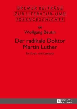Der radikale Doktor Martin Luther von Beutin,  Wolfgang