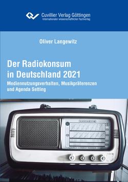 Der Radiokonsum in Deutschland 2021 von Langewitz,  Oliver