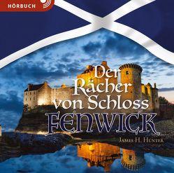 Der Rächer von Schloss Fenwick (Hörbuch [MP3]) von Caspari,  Christian, Fett,  Andreas, Hunter,  James H., Siebald,  Manfred, Wurm,  Lukas