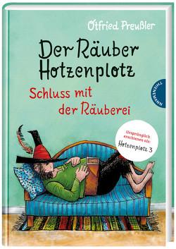 Der Räuber Hotzenplotz 3: Schluss mit der Räuberei von Preussler,  Otfried, Tripp,  F J, Weber,  Mathias