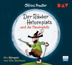 Der Räuber Hotzenplotz und die Mondrakete von Illerhaus,  Ulla, Preussler,  Otfried, Saleina,  Thorsten