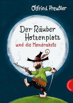 Der Räuber Hotzenplotz und die Mondrakete von Preussler,  Otfried, Saleina,  Thorsten, Tripp,  F J