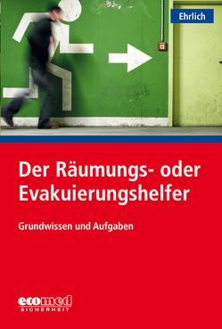 Der Räumungs- oder Evakuierungshelfer von Ehrlich,  Dirk