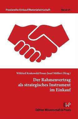 Der Rahmenvertrag als strategisches Instrument im Einkauf. von Krokowski,  Wilfried, Möffert,  Franz-Josef