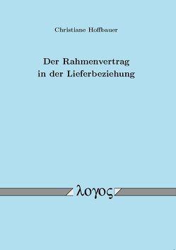 Der Rahmenvertrag in der Lieferbeziehung von Hoffbauer,  Christiane