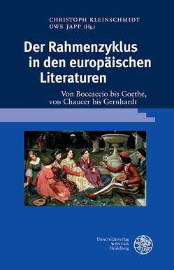 Der Rahmenzyklus in den europäischen Literaturen von Japp,  Uwe, Kleinschmidt,  Christoph