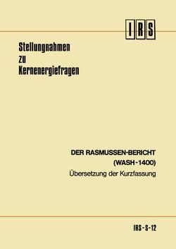 Der Rasmussen-Bericht (WASH-1400) von Institut für Reaktorsicherheit der Technischen Übe, Rasmussen,  Norman C.