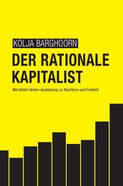 Der rationale Kapitalist von Barghoorn,  Kolja, Wrobbel,  Lars