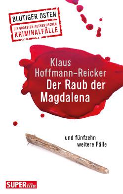 Der Raub der Magdalena von Hoffmann-Reicker,  Klaus