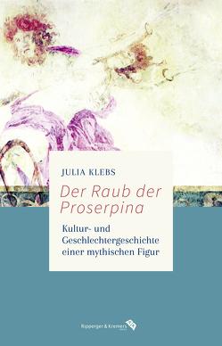 Der Raub der Proserpina von Klebs,  Julia
