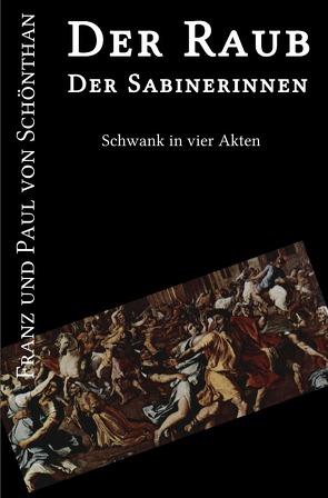 Der Raub der Sabinerinnen von Schönthan,  Franz und Paul von