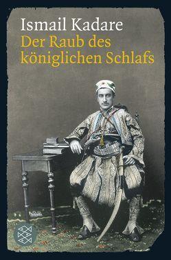 Der Raub des königlichen Schlafs von Kadare,  Ismail, Roehm,  Joachim