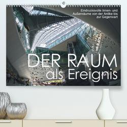 Der Raum als Ereignis (Premium, hochwertiger DIN A2 Wandkalender 2021, Kunstdruck in Hochglanz) von J. Richtsteig,  Walter