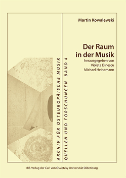 Der Raum in der Musik von Kowalewski,  Martin