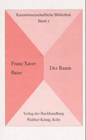 Franz Xaver Baier. Der Raum von Baier,  Franz X, Posthofen,  Christian