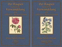 Der Raupen wunderbare Verwandelung/ und sonderbare Blumen- nahrung von Merian,  Maria Sibylla