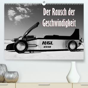 Der Rausch der Geschwindigkeit (Premium, hochwertiger DIN A2 Wandkalender 2021, Kunstdruck in Hochglanz) von Ehrentraut,  Dirk