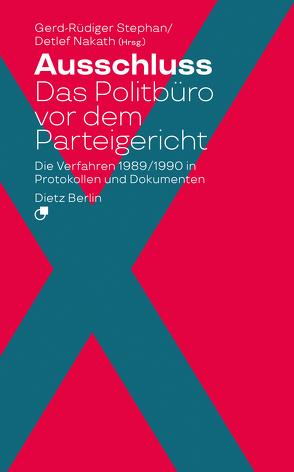 Der Rauswurf des Politbüros von Nakath,  Detlef, Stephan,  Gerd-Rüdiger