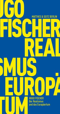 Der Realismus und das Europäertum von Dietzsch,  Steffen, Fischer,  Hugo, Havelka,  Miloš