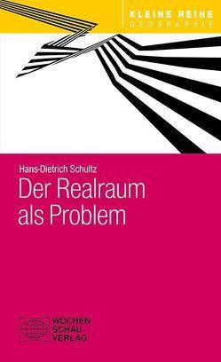Der Realraum als Problem von Schultz,  Prof. Dr. Hans-Dietrich