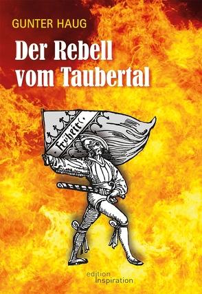 Der Rebell vom Taubertal von Haug,  Gunter