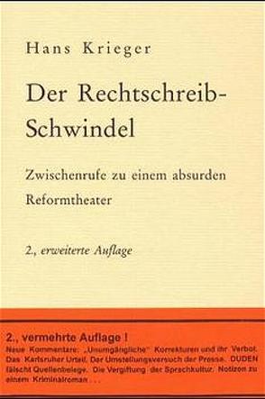 Der Rechtschreib-Schwindel von Krieger,  Hans