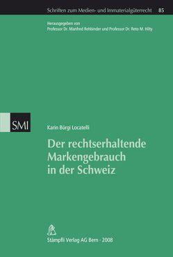 Der rechtserhaltende Markengebrauch in der Schweiz von Bürgi Locatelli,  Karin