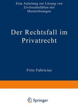 Der Rechtsfall im Privatrecht von Fabricius,  Fritz