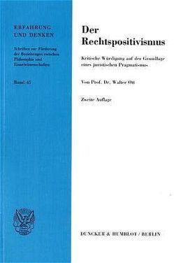 Der Rechtspositivismus. von Ott,  Walter