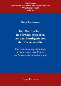Der Rechtsschutz in Verwaltungssachen vor den Berufsgerichten der Rechtsanwälte von Brockhausen,  Martin