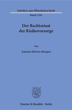 Der Rechtsstaat der Risikovorsorge. von Silveira Marques,  Antonio
