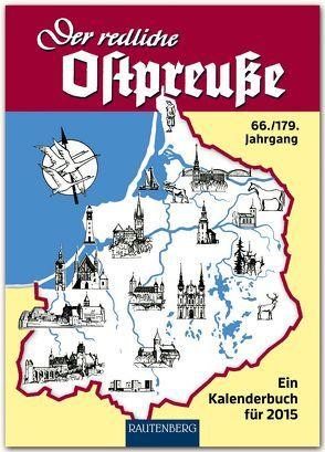 Der redliche Ostpreuße – Ein Kalenderbuch für 2015 von Osman,  Silke