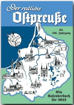 Der redliche Ostpreuße – Ein Kalenderbuch für 2012