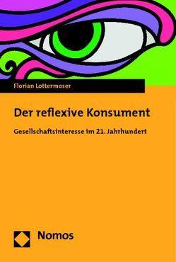 Der reflexive Konsument von Lottermoser,  Florian