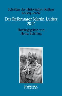 Der Reformator Martin Luther 2017 von Schilling,  Heinz