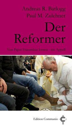 Der Reformer von Batlogg,  Andreas R, Zulehner,  Paul M.
