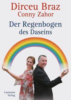 Der Regenbogen des Daseins von Braz,  Dirceu, Zahor,  Conny