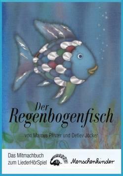 Der Regenbogenfisch – ein Liederhörspiel. Das Mitmachbuch von Jöcker,  Detlev, Pfister,  Marcus, Szesny,  Susanne