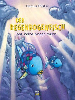 Der Regenbogenfisch hat keine Angst mehr von Pfister,  Marcus