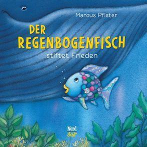 Der Regenbogenfisch stiftet Frieden von Pfister,  Marcus