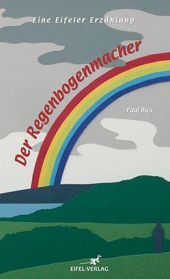 Der Regenbogenmacher von Bies,  Paul