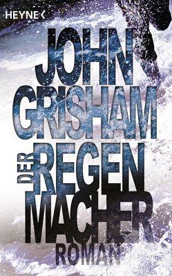 Der Regenmacher von Grisham,  John