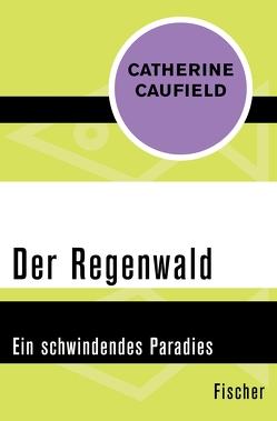 Der Regenwald von Backmeroff,  Christa, Caufield,  Catherine