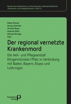 Der regional vernetzte Krankenmord von Beyer,  Christof, Brünger,  Michael, Dietz,  Andreas, Lilienthal,  Georg, Rotzoll,  Maike