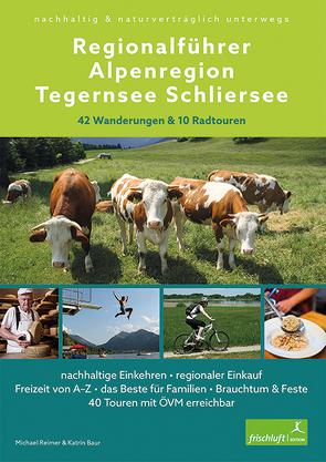 Der Regionalführer für die Alpenregion Tegernsee Schliersee von Baur,  Katrin Susanne, Reimer,  Michael