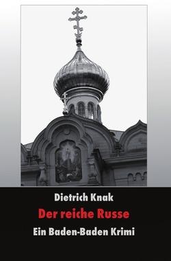 Der reiche Russe von Knak,  Dietrich