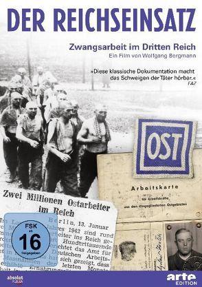 Der Reichseinsatz: Zwangsarbeit im Dritten Reich von Bergmann,  Wolfgang
