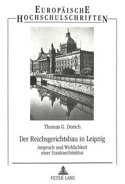 Der Reichsgerichtsbau in Leipzig von Dorsch,  Thomas G.