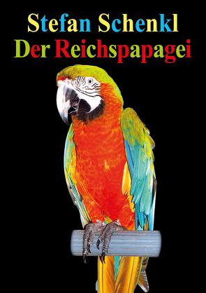 Der Reichspapagei von Schenkl,  Stefan