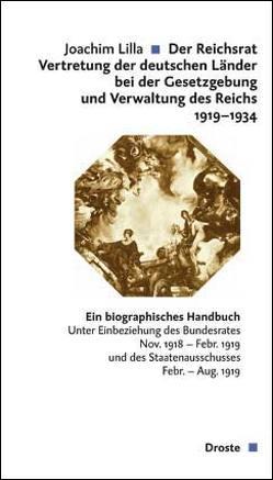 Der Reichsrat. Vertretung der deutschen Länder bei der Gesetzgebung und Verwaltung des Reichs 1919-1934 von Lilla,  Joachim